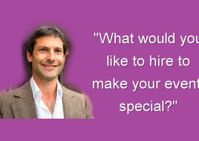 What Would You Like To Hire? to make your event special